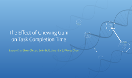 The Effect of Chewing Gum on Task Completion Time