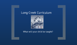 Long Creek Curriculum