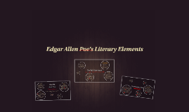 Edgar Allen Poe's Literary Elements