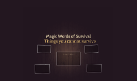 Magic Words of Survival