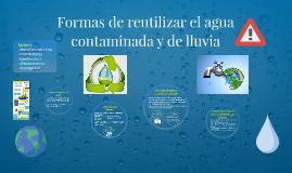 Formas de reutilizar el agua contaminada y de lluvia
