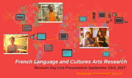 French Language and Cultures Arts Research Project - Museum
