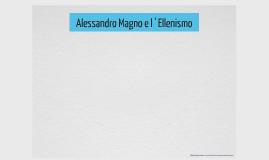 Alessandro Magno e l ' Ellenismo