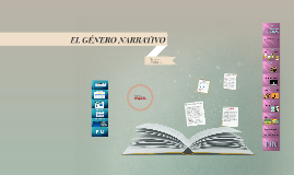 Copy of EL GENERO NARRATIVO