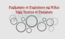 Pagkatuto at Pagtuturo ng Wika: Mga Teorya at Pananaw