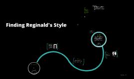Finding Reginald's Style