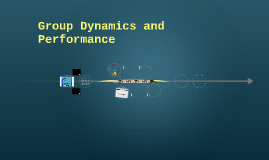 Group Dynamics and Performance