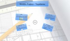 Toyotismo - Modelo Prático