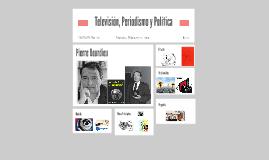 Televisión, Periodismo y Política