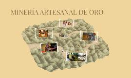 MINERÍA ARTESANAL DE ORO