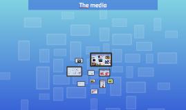 Copy of The media