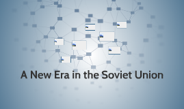A New Era in the Soviet Union
