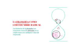Copy of LA FILOSOFIA COMO CERTIDUMBRE RADICAL