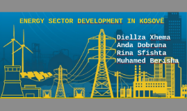 ENERGY SECTOR DEVELOPMENT IN KOSOVË