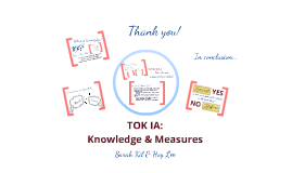 TOK IA Presentation: Sarah & Hoy