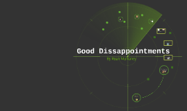 Good Disapointments