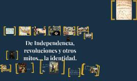La Independencia de...