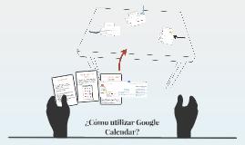 ¿Cómo utilizar Google Calendar?