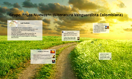 Copy of Grupo  ^^Los Nuevos^^  (Literatura Vanguardista Colombiana)