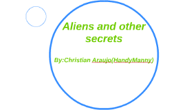 Aliens and other secrets
