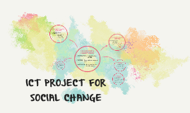 ICT PROJECT FOR SOCIAL CHANGE