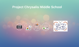 Project Chrysalis MIddle School
