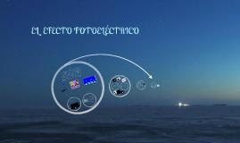Copy of EL  EFECTO FOTOELÉCTRICO