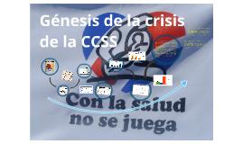 Genesis del origen de la CCSS
