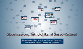 Globalisasyong Teknolohikal at Sosyo-Kultural