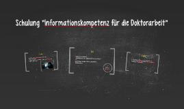 """Schulung """"Informationskompetenz für die Doktorarbeit"""""""