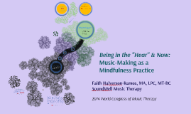 "Being in the ""Hear"" & Now: Music-Making as a Mindfulness Practice"