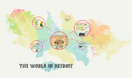 The World In Detroit