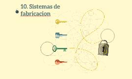 10. Sistemas de fabricacion