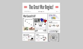 The Great War Begins!