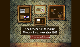 Chapter 28: Europe and the Western Hemisphere since 1945