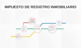 IMPUESTO DE REGISTRO INMOBILIARIO