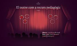 El teatre com a recurs pedagògic