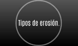 Tipos de erosión.