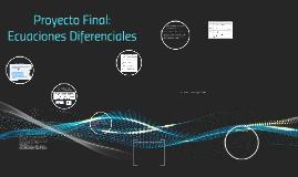 Copy of Proyecto Final: Ecuaciones Diferenciales