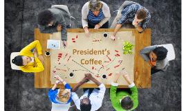 President's Coffee