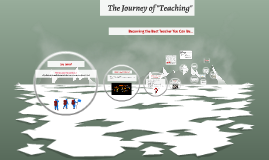 "The Journey Known as ""Teaching"""