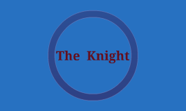 Copy of The Tale of a Knight