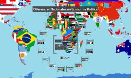 Copy of Diferencias Nacionales en Economía Política