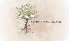 CHI DEVE EVANGELIZZARE