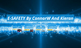 E-SAFETY By ConnorW And Kieran
