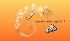 Social Studies Log 2/3/15