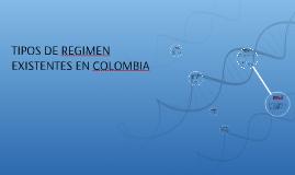 Copy of TIPOS DE REGIMEN EXISTENTES EN COLOMBIA