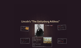 "Lincoln's ""The Gettysburg Address"""