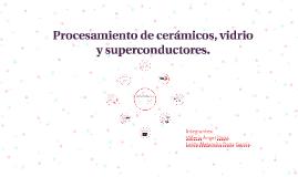 Procesamiento de cerámicos, vidrio y superconductores.