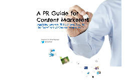 Copy of A PR Guide for Content Marketers